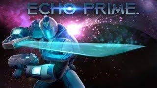 Echo Prime - Universal - HD (Sneak Peek) Gameplay Trailer