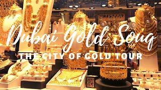 Dubai Gold Souq  | Old Dubai Tour