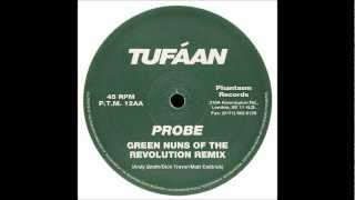 Tufáan - Probe (Green Nuns Of The Revolution Remix) 1995