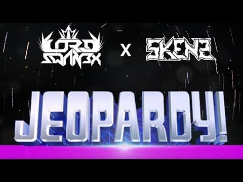 Skenz x Lord Swan3x - The Jeopardy Song [Free Download]