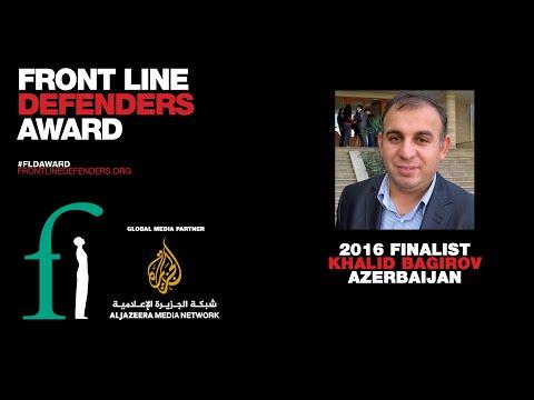 2016 Front Line Defenders Award Finalist - Khalid Bagirov, Azerbaijan