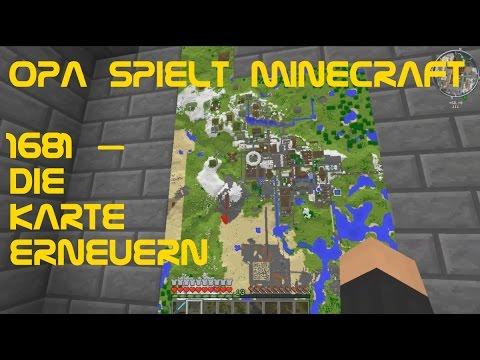 Opa Spielt Minecraft 1681 – Die Karte Erneuern