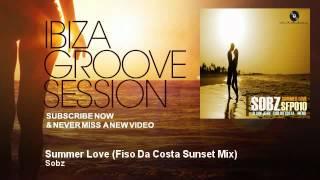 Sobz - Summer Love - Fiso Da Costa Sunset Mix - IbizaGrooveSession