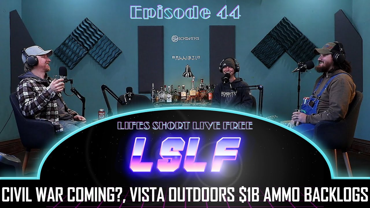 LSLF Podcast #44 - Brink of Civil War, Vista Outdoors backlogs & carrying in commie states