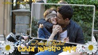 David Bisbal Cuidar Nuestro Amor