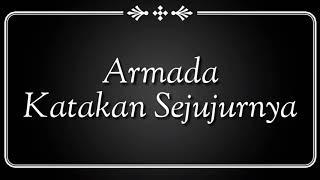 Armada - Katakan Sejujurnya (karaoke HQ) with lirik