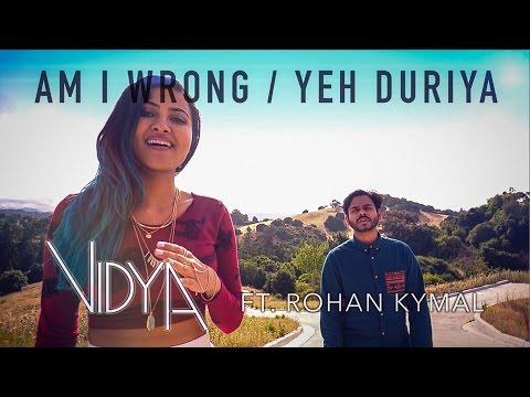 Nico & Vinz - Am I Wrong | Yeh Duriya (Vidya Vox Mashup Cover) (ft. Rohan Kymal)