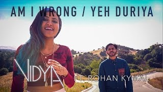 Nico & Vinz - Am I Wrong | Yeh Duriya (Vidya Mashup Cover) (ft. Rohan Kymal)
