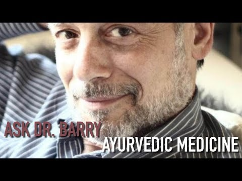 ASK DR BARRY | How Can Ayurveda Therapy Help You Get Well?