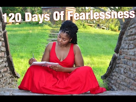 120 Days of FEARLESSNESS!