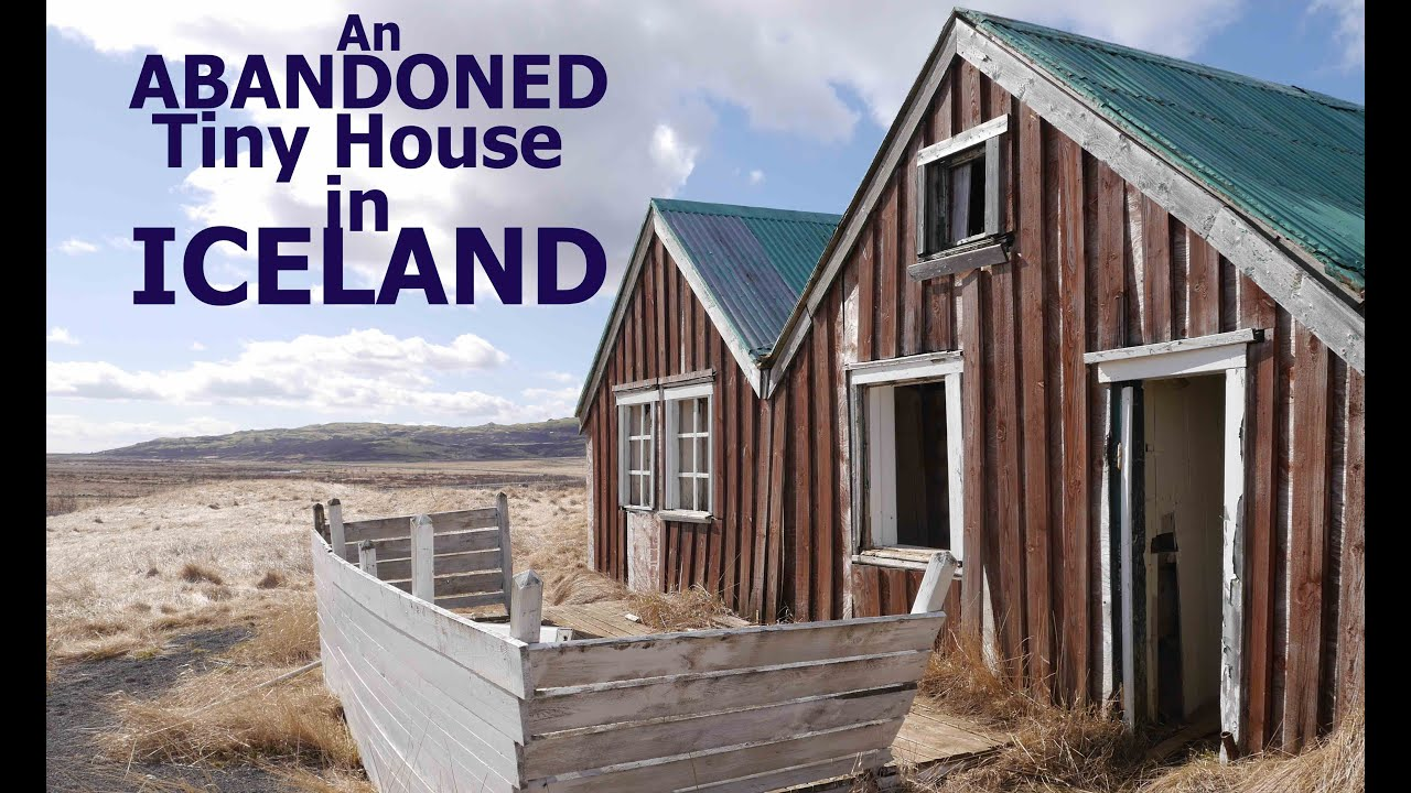 Abandoned Tiny House/Cabin tour in Iceland