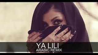 Ya Lili Arabic Remix