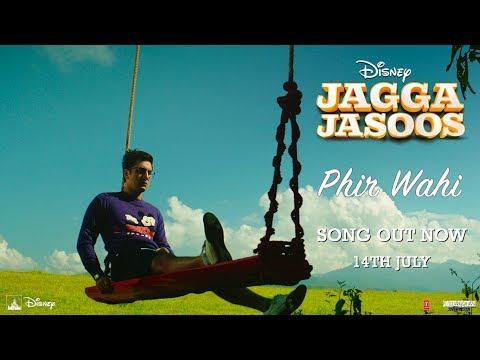 Phir Wahi Song Lyrics From Jagga Jasoos