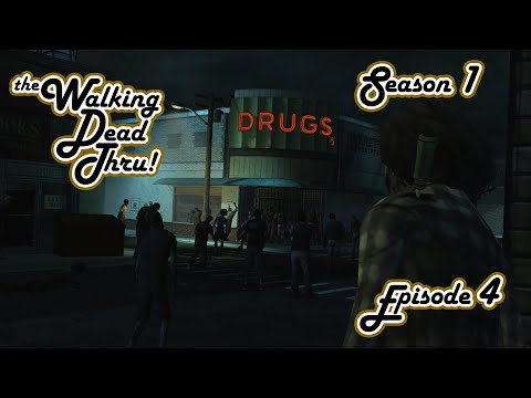 Season 1 Episode 4 - The Walking Dead Thru!