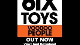 6ix Toys - Voodoo People