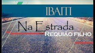 Na Estrada com Requião Filho | Ibaiti