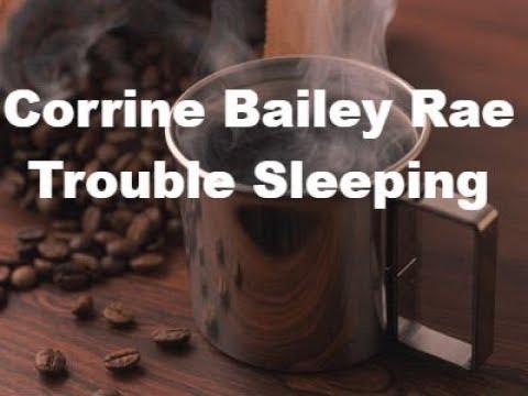 Corinne Bailey Rae - Trouble Sleeping (Lyrics)