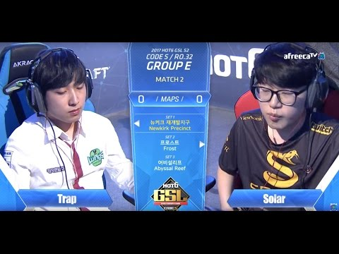 [2017 GSL Season 2]Code S Ro.32 Group E Match2 Trap vs Solar