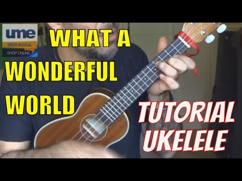 Como tocar WHAT A WONDERFUL WORLD en UKELELE; Tutorial Fácil para PRINCIPIANTES