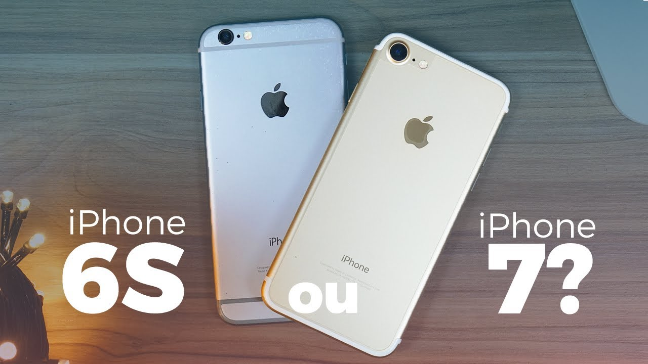 iphone 6 and 6s iphone 6s vs iphone 7 qual vale mais a pena em 2017 2732