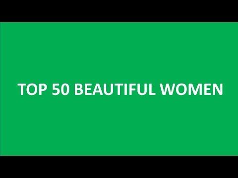TOP 50 BEAUTIFUL WOMEN