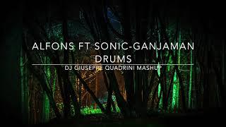Ganjaman drums - Alfons ft Sonic One (Dj Giuseppe Quadrini mashup)
