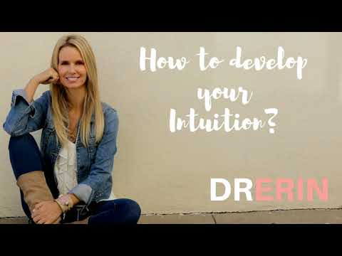 How to Develop your Intuition: Daily Dr. Erin #57