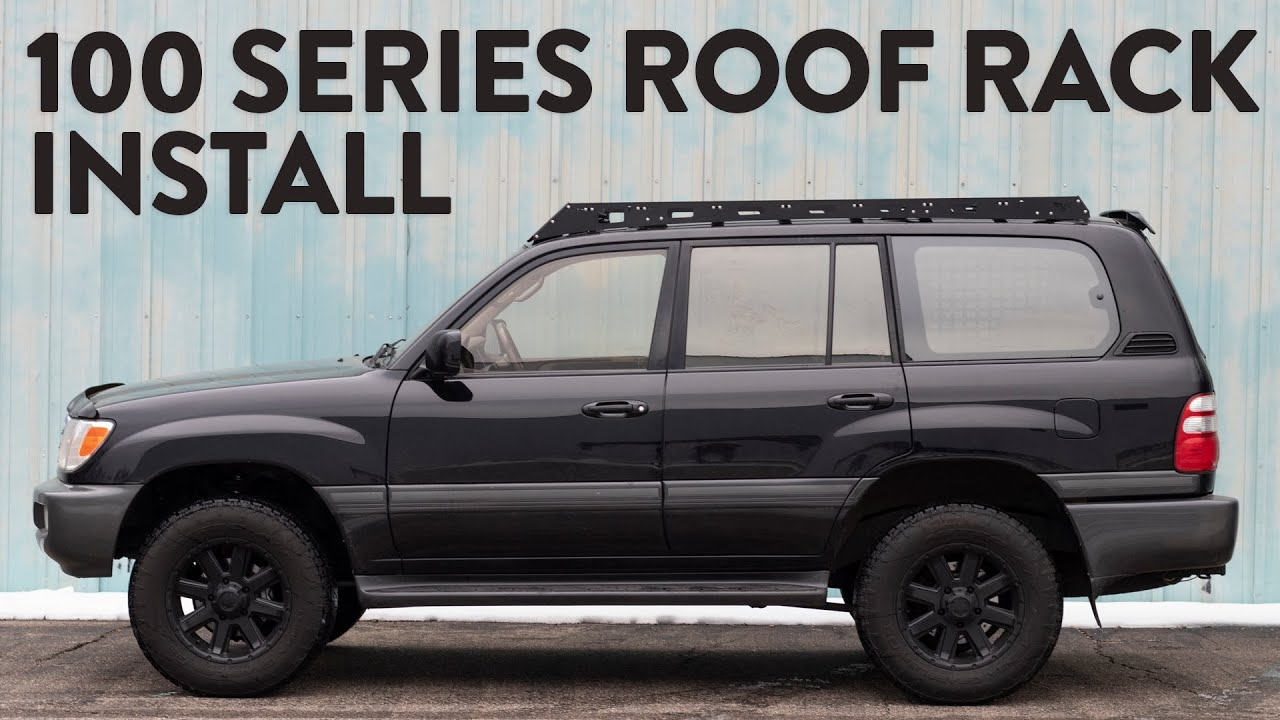 land cruiser 100 series roof rack install youtube land cruiser 100 series roof rack install
