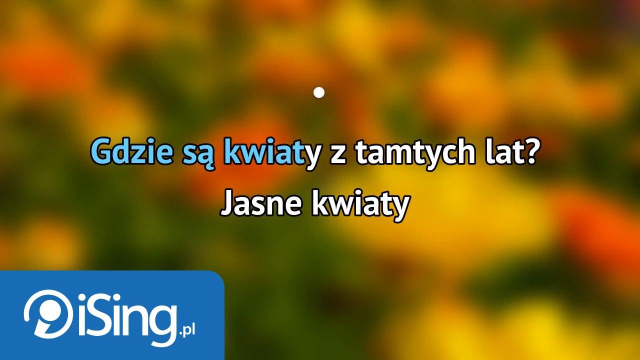 Slawa Przybylska Gdzie Sa Kwiaty Z Tamtych Lat Karaoke Ising Youtube