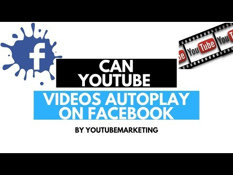 Can YouTube Videos Autoplay on Facebook?