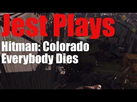 Jest Plays ... Hitman: Colorado - Kill Everyone