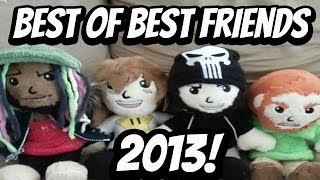 Best of Best Friends 2013 (SUPER TURBO HD COMPILATION)