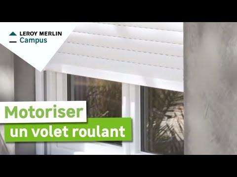 Comment Motoriser Un Volet Roulant Leroy Merlin Youtube