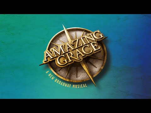 Highlights of AMAZING GRACE: A New Broadway Musical