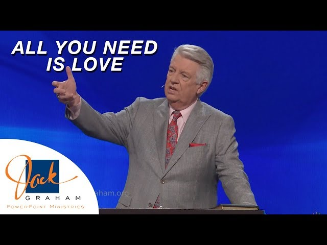All You Need is Love | PowerPoint with Dr. Jack Graham