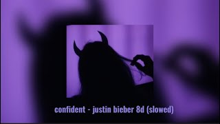 Download confident - justin bieber 8d (slowed)