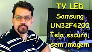 TV LED Samsung - UN32F4200   Tela escura, sem imagem