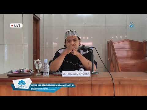 Daurah Sebelum Ramadhan Hari Ke 2 - Ustadz Abu Khonsa