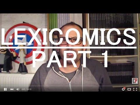 LEXICOMICS - Le Lexique des Comics - PART 1