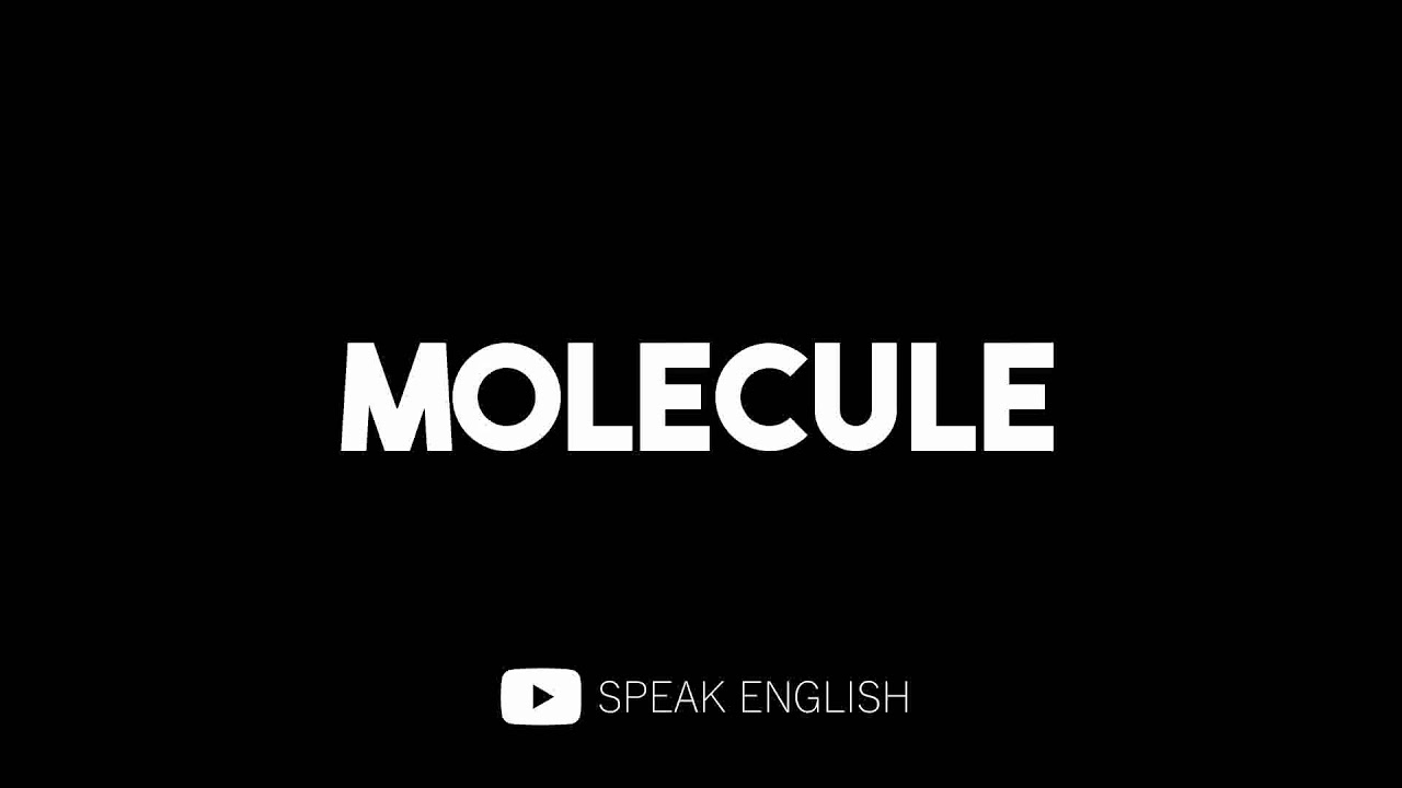 How to Pronounce Molecule - YouTube
