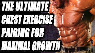 The Ultimate Chest Exercise Pairing For Maximal Growth