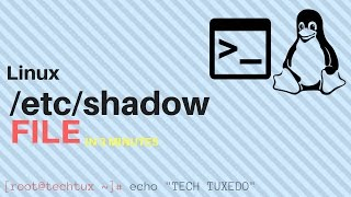 Linux in 3 minutes - /etc/shadow file