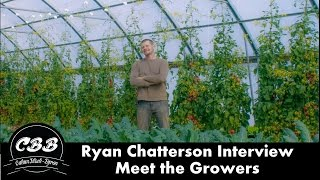 Ryan Chatterson (Owner of Chatterson Farms) Interview - Meet The Growers