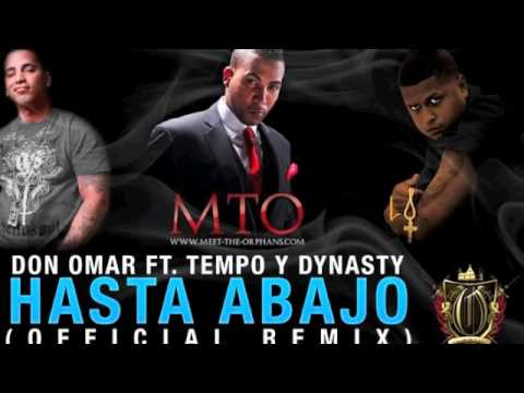 Don Omar - FT DYNASTY AND TEMPO''Hasta Abajo OFFICIAL REMIX''