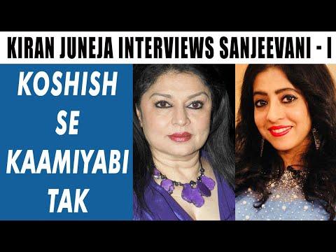 Sanjeevani bhelande interview by kiran juneja - KOSHISH SE KAAMIYABI TAK - PART 1