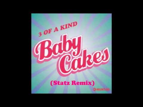 3 Of A Kind - Babycakes (Statz Remix) *Free Download* [@StatzProduction]