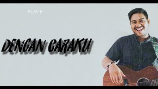 Download Lagu AHMAD ABDUL - DENGAN CARAKU (Arsy Widianto, Brisia Jodie) Mp3