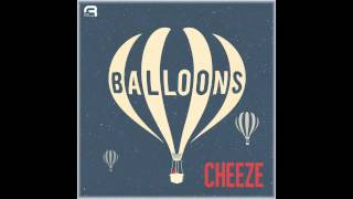 CHEEZE - Balloons