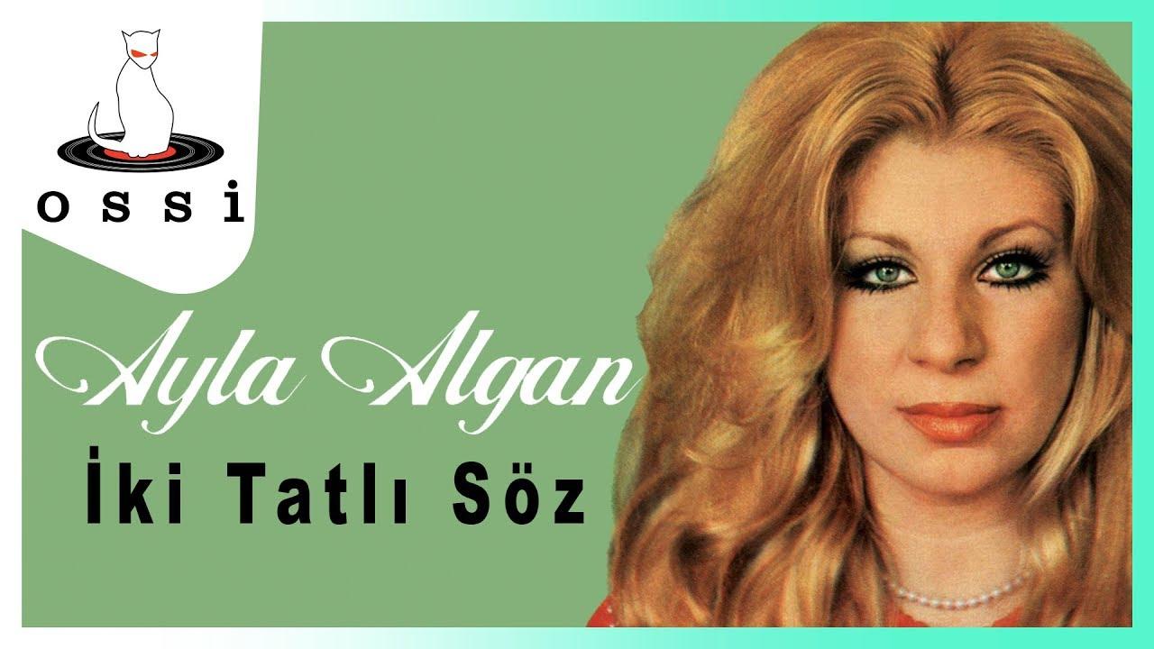 Ayla Algan - İki Tatlı Söz