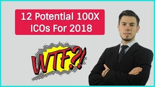 12 New Potential 100x ICOs For 2018